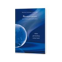Reinkarnation – eine Gnadengabe des Lebens