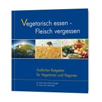 Ratgeber »Vegetarisch essen - Fleisch vergessen«