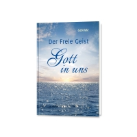 Der Freie Geist – Gott in uns