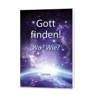»Gott finden! Wo? Wie?« Leseprobe gratis - Die Botschaft der Wahrheit