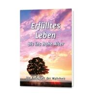 »Erfülltes Leben bis ins hohe Alter« Leseprobe gratis - Die Botschaft der Wahrheit